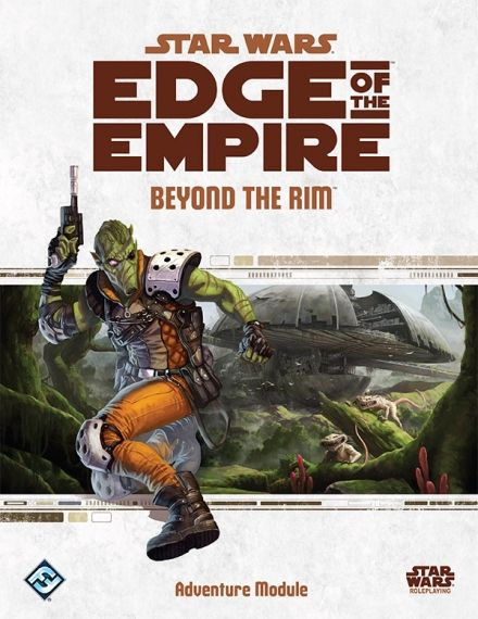 STAR WARS EDGE OF THE EMPIRE- BEYOND THE RIM - ADVENTURE MODULE