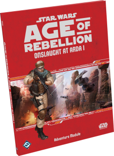 STAR WARS AGE OF REBELLION - ONSLAUGHT AT ARDA I