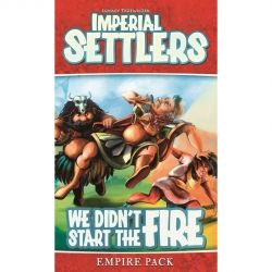 "IMPERIAL SETTLERS: WE DIDN""T START THE FIRE"
