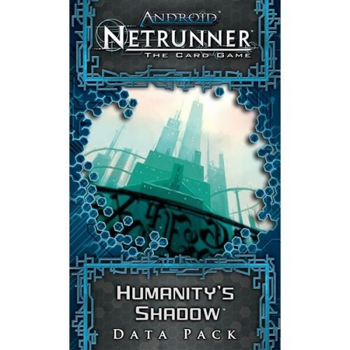 ANDROID: NETRUNNER The Card Game - HUMANITY'S SHADOW - Data Pack 5