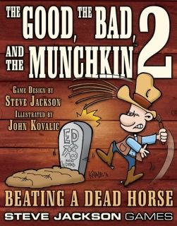 THE GOOD, THE BAD, THE MUNCHKIN 2 - BEATING A DEAD HORSE - EXPANSION